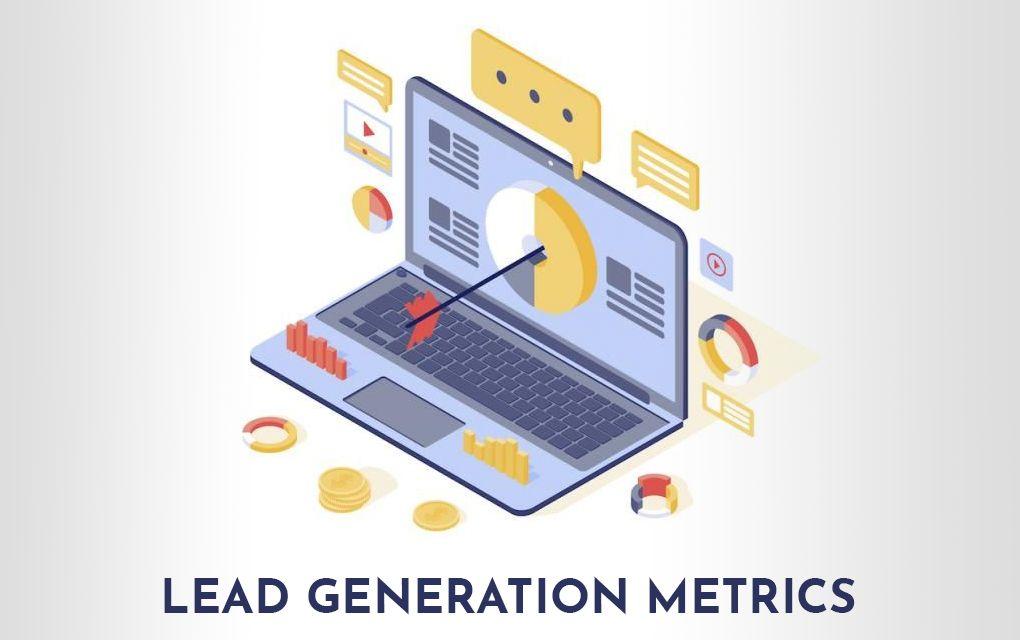5 Lead Generation Metrics to Measure A Company's Performance